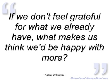if-we-dont-feel-grateful-for-what-we-author-unknown